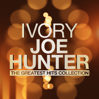 Ivory Joe Hunter - The Greatest Hits Collection