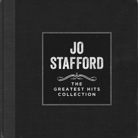 Jo Stafford - The Greatest Hits Collection