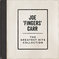 "Joe ""fingers"" Carr - The Greatest Hits Collection"
