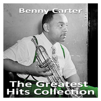 Benny Carter - The Greatest Hits Collection