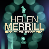 Helen Merrill - The Greatest Hits Collection