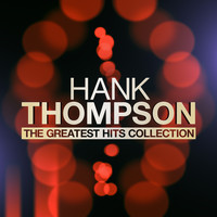 Hank Thompson - The Greatest Hits Collection