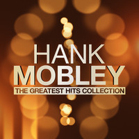 Hank Mobley - The Greatest Hits Collection