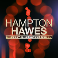 Hampton Hawes - The Greatest Hits Collection