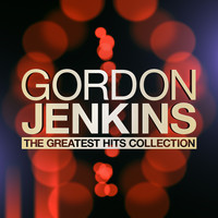 Gordon Jenkins - The Greatest Hits Collection