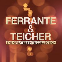 Ferrante & Teicher - The Greatest Hits Collection