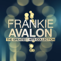 Frankie Avalon - The Greatest Hits Collection
