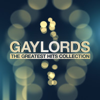 Gaylords - The Greatest Hits Collection