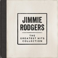 Jimmie Rodgers - The Greatest Hits Collection