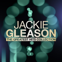 Jackie Gleason - The Greatest Hits Collection