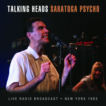 Talking Heads - Saratoga Psycho (Live)