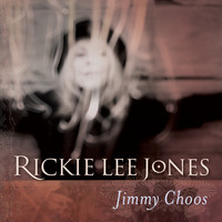 Rickie Lee Jones - Jimmy Choos