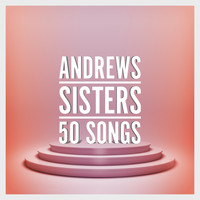Andrews Sisters - 50 Songs