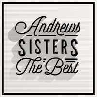 Andrews Sisters - The Best