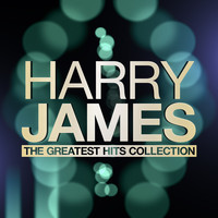 Harry James - The Greatest Hits Collection