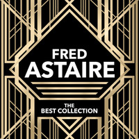 Fred Astaire - The Best Collection