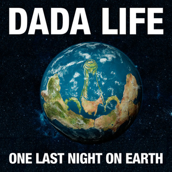 Dada Life - One Last Night On Earth