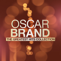 Oscar Brand - The Greatest Hits Collection