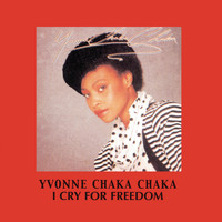 Yvonne Chaka Chaka - I Cry For Freedom