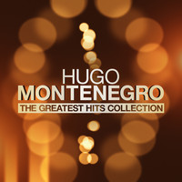 Hugo Montenegro - The Greatest Hits Collection