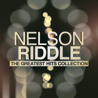 Nelson Riddle - The Greatest Hits Collection