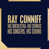 Ray Conniff - His Orchestra, His Chorus, His Singers, His Sound