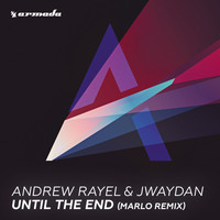 Andrew Rayel & Jwaydan - Until The End (MaRLo Remix)