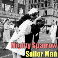 Mighty Sparrow - Sailor Man