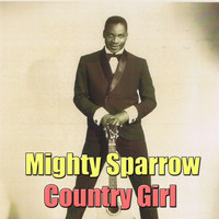 Mighty Sparrow - Country Girl