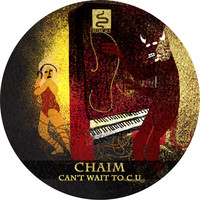 Chaim - Can't Wait To C U