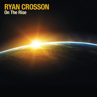 Ryan Crosson - On The Rise EP