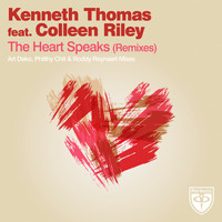 Kenneth Thomas Feat. Colleen Riley - The Heart Speaks (Remixes)