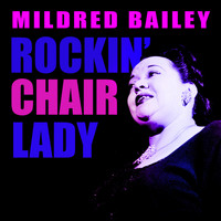 Mildred Bailey - Rockin' Chair Lady