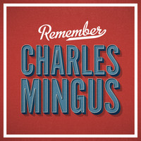 Charles Mingus - Remember