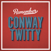 Conway Twitty - Remember