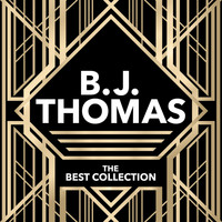 B.J. THOMAS - The Best Collection