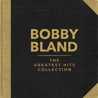 Bobby Bland - The Greatest Hits Collection