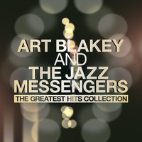 Art Blakey & The Jazz Messengers - The Greatest Hits Collection