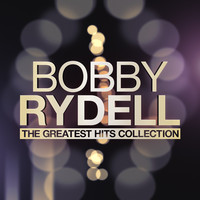 Bobby Rydell - The Greatest Hits Collection