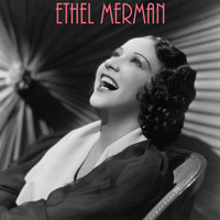 Ethel Merman - Ethel Merman