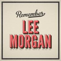 Lee Morgan - Remember