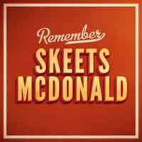 Skeets McDonald - Remember