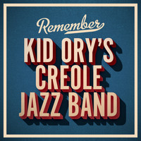 Kid Ory's Creole Jazz Band - Remember