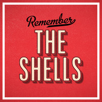 The Shells - Remember