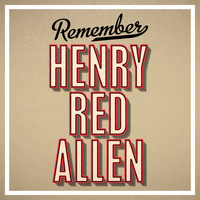 Henry 'Red' Allen - Remember