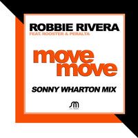Robbie Rivera Featuring Rooster & Peralta - Move Move