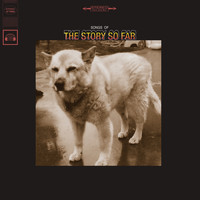 The Story So Far - Songs Of