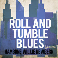 Hambone Willie Newbern - Roll and Tumble Blues