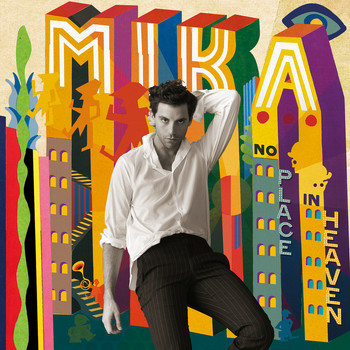 MIKA - No Place In Heaven (Deluxe)