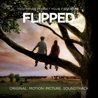 Various Artists - Flipped: Original Motion Picture Soundtrack